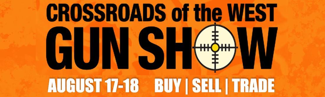 Crossroads of the West Gun Show - August 17-18
