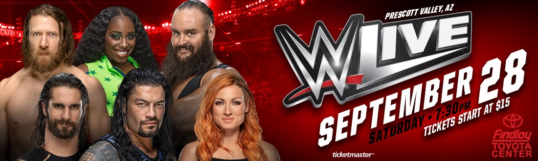 WWE LIVE COMES BACK TO THE FINDLAY TOYOTA CENTER SATURDAY, SEPTEMBER 28, 2019 AT 7:30 PM!