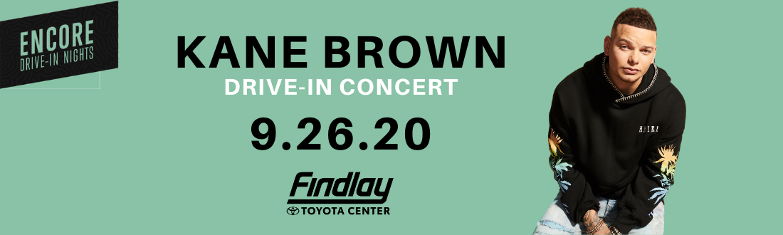 ENCORE DRIVE-IN NIGHTS SERIES BRINGS THE GROUNDBREAKING COUNTRY STAR KANE BROWN TO PRESCOTT VALLEY, AZ