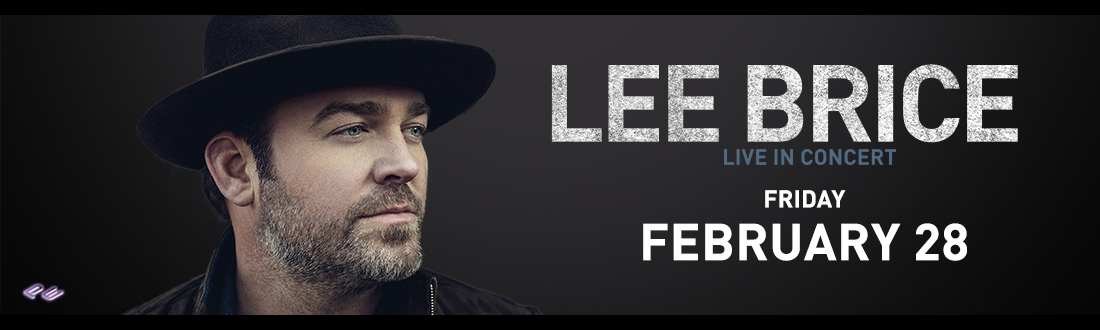 Lee Brice – Live in Concert Friday, February 28th, 2020, 8:00 PM - Findlay Toyota Center, Prescott Valley, AZ